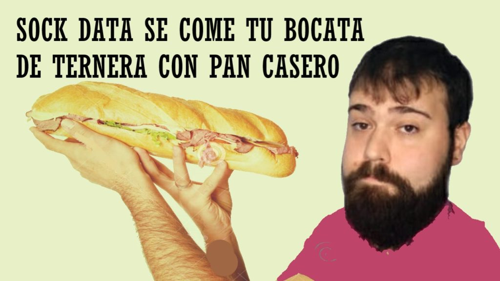 sock data se come tu bocata con pan casero